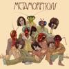 Metamorphosis album lyrics, reviews, download