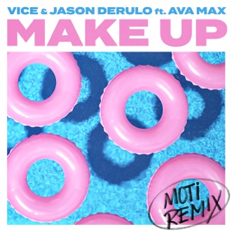 Make Up (feat. Ava Max) [MOTi Remix] - Single by Vice & Jason Derulo album reviews, ratings, credits
