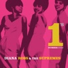 Diana Ross & The Supremes: The No. 1's by Diana Ross & The Supremes album lyrics