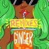 Ginger (Remix Bundle) - Single album lyrics, reviews, download