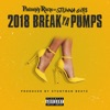 2018 Break Ya Pumps (feat. Stunna Girl) - Single album lyrics, reviews, download