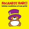 Lullaby Renditions of Tom Petty album lyrics, reviews, download