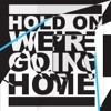 Hold On, We're Going Home (feat. Majid Jordan) - Single album lyrics, reviews, download