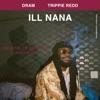 ILL NANA (feat. Trippie Redd) - Single album lyrics, reviews, download