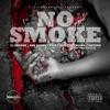 No Smoke (feat. 21 Savage) - Single album lyrics, reviews, download