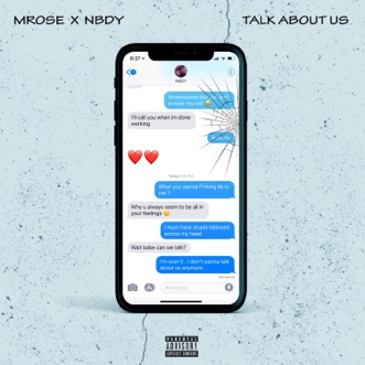 Talk About Us (feat. Nbdy) - Single by MRose album reviews, ratings, credits