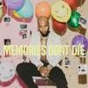 MEMORIES DON'T DIE album lyrics, reviews, download