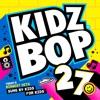 Kidz Bop 27 album lyrics, reviews, download