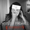 Bootleg Fireworks (The Rebirth) - Single album lyrics, reviews, download
