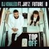 Top Off (feat. JAY Z, Future & Beyoncé) - Single album lyrics, reviews, download