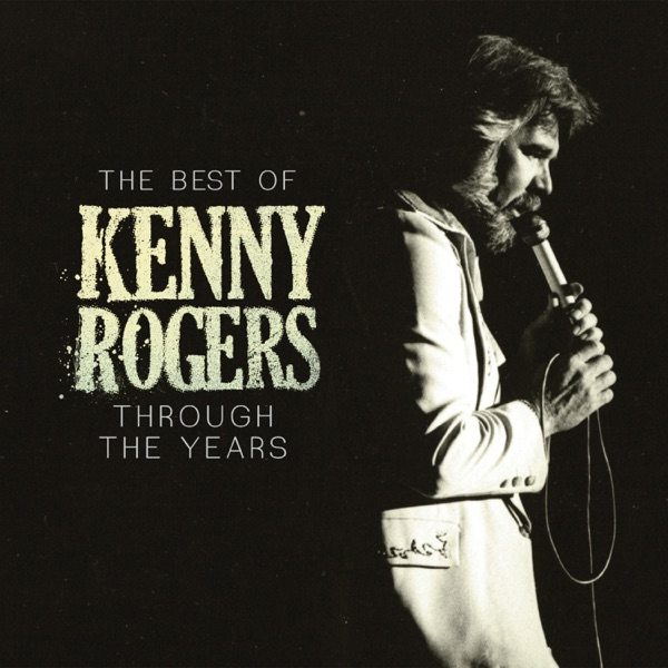 The Best of Kenny Rogers: Through the Years by Kenny Rogers album reviews, ratings, credits