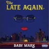 Late Again (feat. Payroll Giovanni) song lyrics
