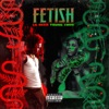Fetish (Remix) [feat. Young Thug] - Single album lyrics, reviews, download