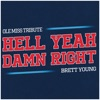 Hell Yeah Damn Right (Ole Miss Tribute) - Single album lyrics, reviews, download