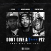 Don't Give a F**k, Pt. 2 (feat. Nipsey Hussle & Philthy Rich) - Single album lyrics, reviews, download