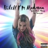 Bitch I'm Madonna (feat. Nicki Minaj) [The Remixes] album lyrics, reviews, download