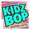 KIDZ BOP Super Hits - Single album lyrics, reviews, download