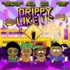 Drippy Like Us (feat. Bigga Sanchie, Sauce Walka & Doughboy Sauce) - Single album lyrics, reviews, download