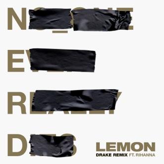 Lemon (feat. Drake) [Drake Remix] - Single by N.E.R.D & Rihanna album reviews, ratings, credits