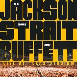 Alan Jackson, George Strait & Jimmy Buffett: Live at Texas Stadium (Live) album reviews, download