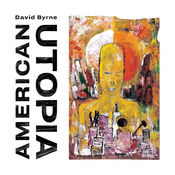 American Utopia by David Byrne album reviews, ratings, credits