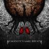 Humanity's Last Breath album lyrics, reviews, download