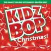 Kidz Bop Christmas! album lyrics, reviews, download