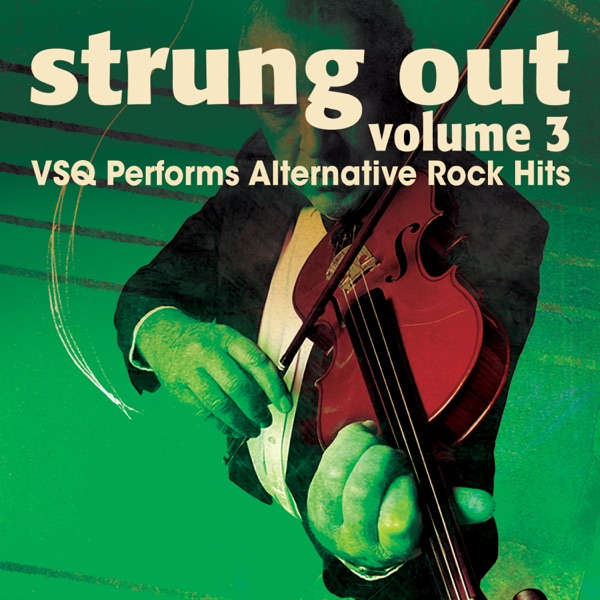 Strung Out, Vol. 3: VSQ Performs Alternative Hits by Vitamin String Quartet album reviews, ratings, credits