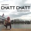 Chatt Chatt (feat. Kane Brown) - Single album lyrics, reviews, download