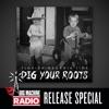 Dig Your Roots (Big Machine Radio Release Special) album lyrics, reviews, download