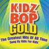 Kidz Bop Gold album lyrics, reviews, download