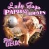 Paparazzi (The Remixes, Part Deux) - EP album lyrics, reviews, download