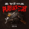 Play Like That (feat. Philthy Rich, Slimmy B, Rayven Justice & FirstClass Gd) - Single album lyrics, reviews, download