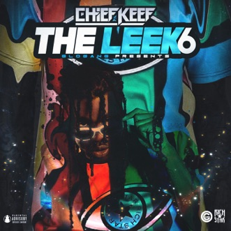 The Leek, Vol. 6 by Chief Keef album reviews, ratings, credits
