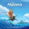 Moana (Original Motion Picture Soundtrack) album lyrics, reviews, download