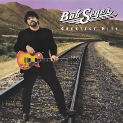 Greatest Hits by Bob Seger & The Silver Bullet Band album reviews, download