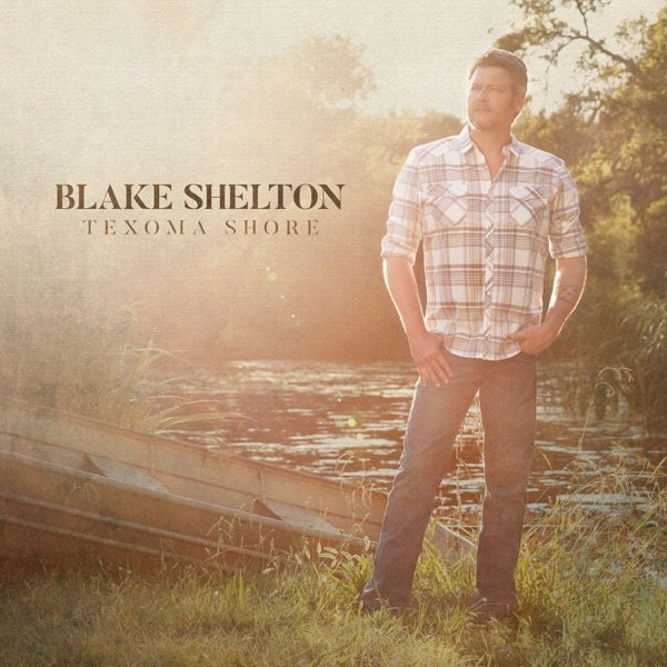Texoma Shore by Blake Shelton album reviews, ratings, credits