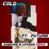 Cold (Kaskade & Lipless Remix) [feat. Future] - Single album lyrics, reviews, download
