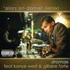 Alors on danse (Remix) [feat. Kanye West & Gilbere Forte] - Single album lyrics, reviews, download