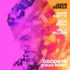 Goodbye (feat. Nicki Minaj & Willy William) [R3HAB Remix] - Single album lyrics, reviews, download