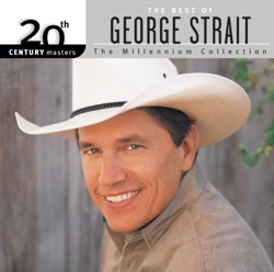 20th Century Masters - The Millennium Collection: The Best of George Strait album reviews, download