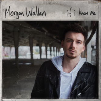 If I Know Me by Morgan Wallen album reviews, ratings, credits