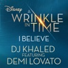 """I Believe (feat. Demi Lovato) [As featured in Walt Disney Pictures' """"A Wrinkle in Time""""] - Single album lyrics, reviews, download"""