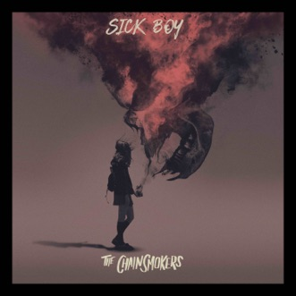 Sick Boy by The Chainsmokers album reviews, ratings, credits