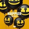 Happier (Remixes) - EP album lyrics, reviews, download