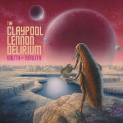 South of Reality by The Claypool Lennon Delirium album songs, credits