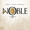 Noble (feat. Tsu Surf & Young Ty) - Single album lyrics, reviews, download