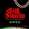 I'm Still Stuntin (feat. RonniePdaSoulja) - Single album lyrics, reviews, download