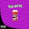 Perc Wit Me (feat. UnoTheActivist & MexikoDro) - Single album lyrics, reviews, download