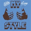 My Style (Remastered) [feat. G-Eazy] - Single album lyrics, reviews, download